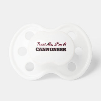 Trust me I'm a Cannoneer Pacifiers