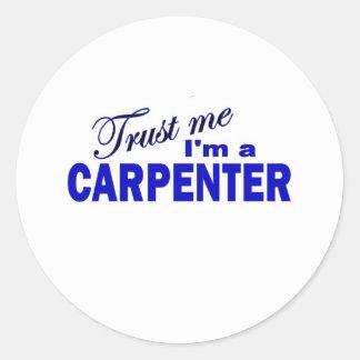 Trust Me I'm a Capenter Classic Round Sticker