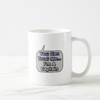 Trust Me .. I'm a Captain Classic White Coffee Mug
