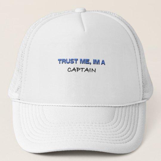 Trust Me I'm a Captain Trucker Hat