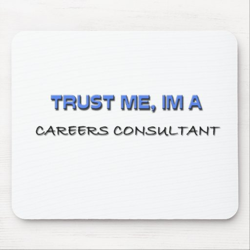 Trust Me I'm a Careers Consultant Mouse Pads