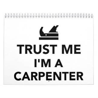 Trust me I'm a Carpenter Calendar