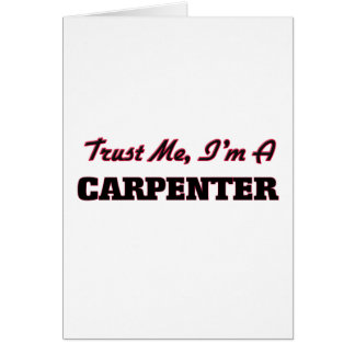 Trust me I'm a Carpenter Greeting Card
