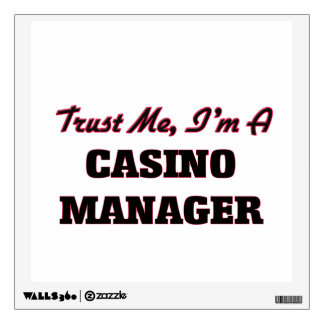 Trust me I'm a Casino Manager Wall Decal