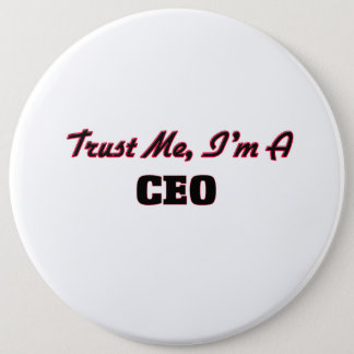 Trust me I'm a Ceo Pinback Button