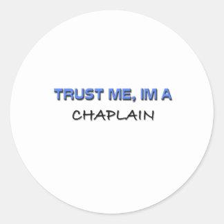 Trust Me I'm a Chaplain Classic Round Sticker