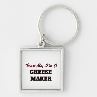 Trust me I'm a Cheese Maker Keychain