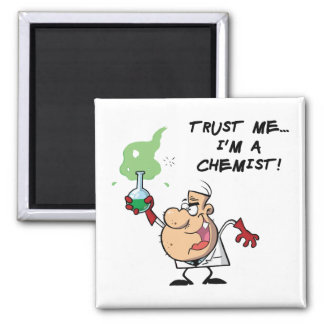 Trust Me, I'm a Chemist 2 Inch Square Magnet