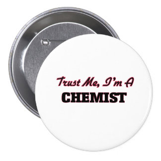Trust me I'm a Chemist Pins
