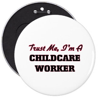 Trust me I'm a Childcare Worker Pin