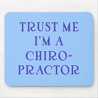 Trust Me I'm a Chiropractor Mouse Pad