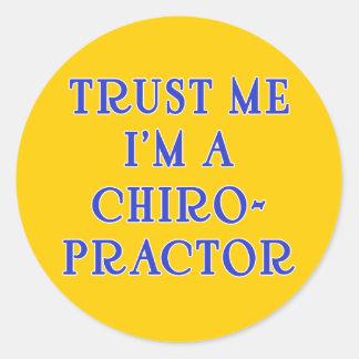 Trust Me I'm a Chiropractor Classic Round Sticker