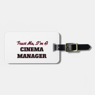 Trust me I'm a Cinema Manager Tag For Bags