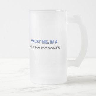 Trust Me I'm a Cinema Manager Mug