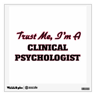 Trust me I'm a Clinical Psychologist Wall Decals
