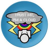 Trust me I'm a cloud Porcelain Plates