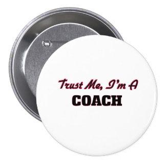 Trust me I'm a Coach Pinback Button