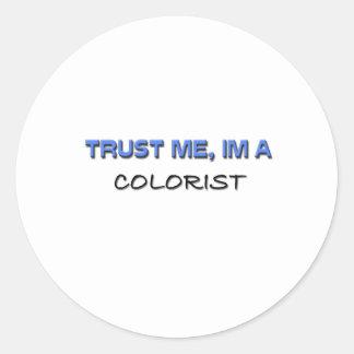 Trust Me I'm a Colorist Classic Round Sticker