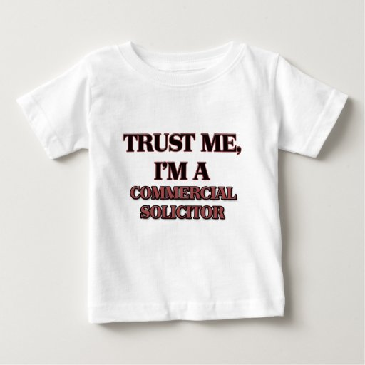 Trust Me I'm A COMMERCIAL SOLICITOR Infant T-shirt T-Shirt, Hoodie, Sweatshirt