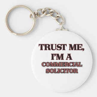 Trust Me I'm A COMMERCIAL SOLICITOR Basic Round Button Keychain