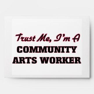 Trust me I'm a Community Arts Worker Envelope