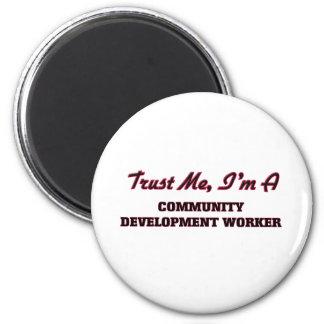 Trust me I'm a Community Development Worker Fridge Magnet