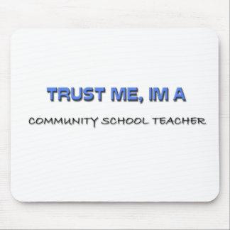 Trust Me I'm a Community School Teacher Mouse Mats