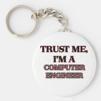 Trust Me I'm A COMPUTER ENGINEER Keychains
