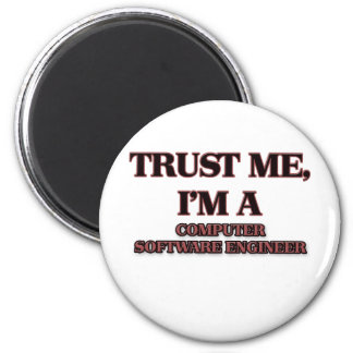 Trust Me I'm A COMPUTER SOFTWARE ENGINEER Refrigerator Magnet
