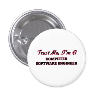 Trust me I'm a Computer Software Engineer Pinback Button