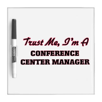 Trust me I'm a Conference Center Manager Dry Erase Whiteboard
