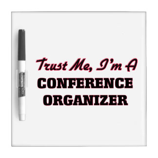 Trust me I'm a Conference Organizer Dry Erase Boards