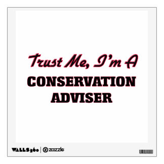 Trust me I'm a Conservation Adviser Wall Graphics