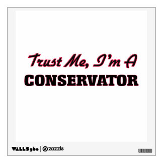 Trust me I'm a Conservator Room Decals