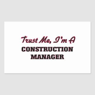 Trust me I'm a Construction Manager Rectangular Sticker