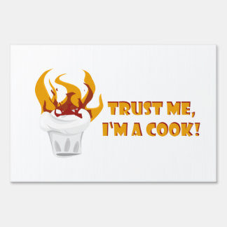 Trust me i'm a cook! lawn sign
