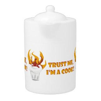Trust me i'm a cook! teapot