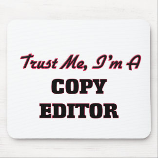 Trust me I'm a Copy Editor Mousepads