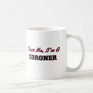 Trust me I'm a Coroner Classic White Coffee Mug