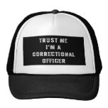 Trust Me I'm A Correctional Officer Trucker Hat