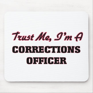 Trust me I'm a Corrections Officer Mousepads