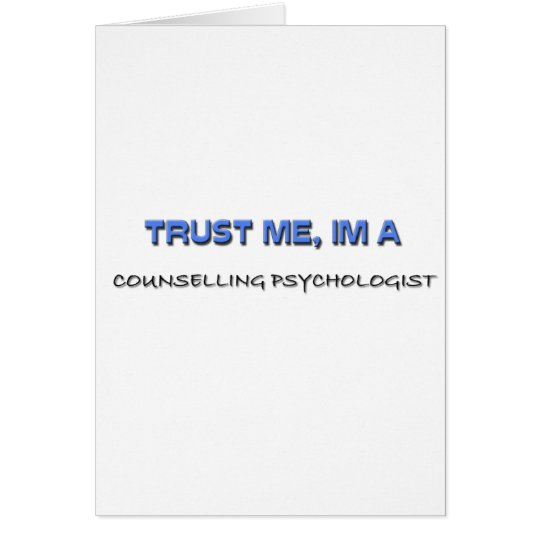 Trust Me I'm a Counselling Psychologist Card