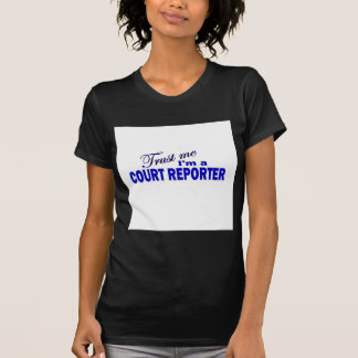 Trust Me I'm a Court Reporter Tees