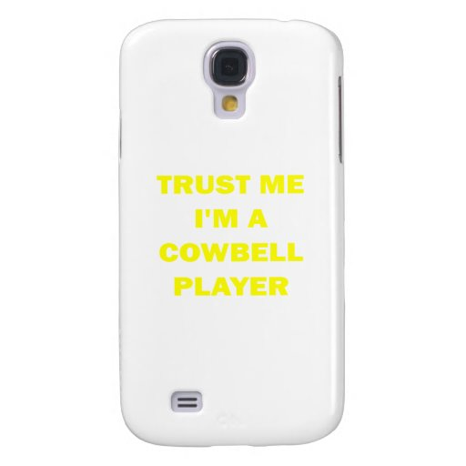 Trust Me I'm a Cowbell Player Galaxy S4 Cover