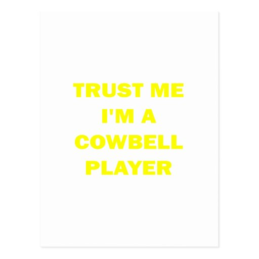 Trust Me I'm a Cowbell Player Post Card