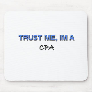 Trust Me I'm a Cpa Mouse Pad