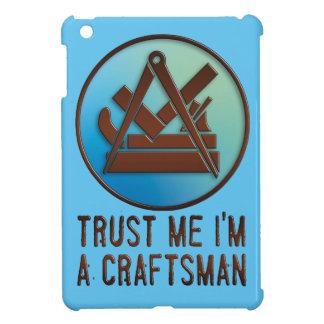 trust ME i'm A craftsman iPad Mini Covers