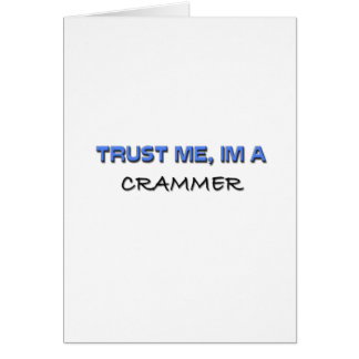 Trust Me I'm a Crammer Greeting Cards