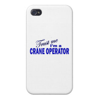 Trust Me I'm a Crane Operator Covers For iPhone 4