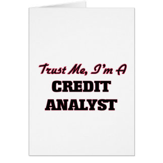 Trust me I'm a Credit Analyst Greeting Card